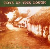 Boys Of The Lough - When Sick Is It Tea You Want?