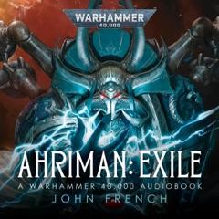 Ahriham: Exile: Ahriman: Warhammer 40,000, Book 1 (Unabridged)