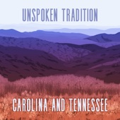 Unspoken Tradition - Carolina And Tennessee