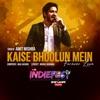 Kaise Bhoolun Mein Forever Love Single