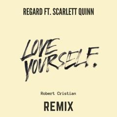 Love Yourself (feat. Scarlett Quinn) [Robert Cristian Remix]