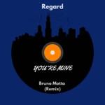 songs like You're Mine (Bruno Motta Remix)