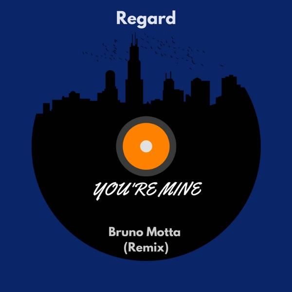 You're Mine (Bruno Motta Remix) - Single
