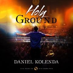 Holy Ground Live with Daniel Kolenda