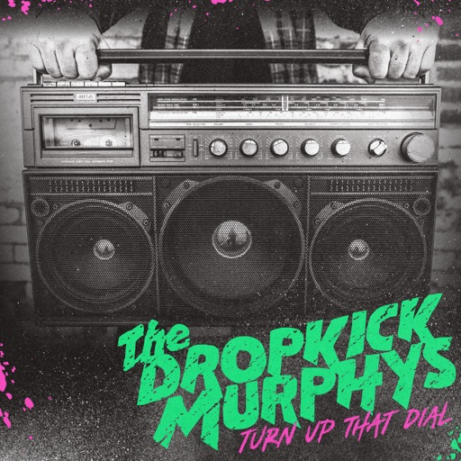 Art for Turn Up That Dial by Dropkick Murphys