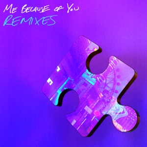 ME BECAUSE OF YOU (Remixes) - Single