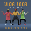 Black Eyed Peas - VIDA LOCA (TRIO mix) artwork