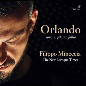 Filippo Mineccia, The New Baroque Times & Pablo Garcia - Orlando: Amore, gelosia, follia