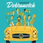 Dobranotch - Nign (Nye Zhuritze Chloptzi)