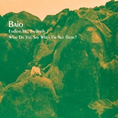 Baio - What Do You Say When I'm Not There?