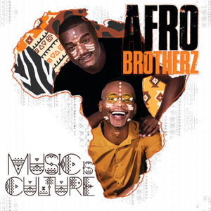 Afro Brotherz - Music Is Culture