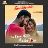 Ki Kore Bhule Thakbo Toke From Tumi Ashbe Bole Single