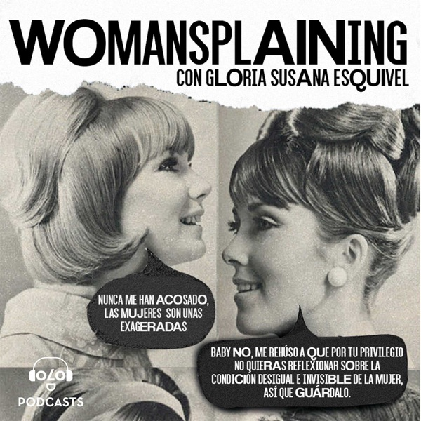 Womansplaining con Gloria Susana Esquivel