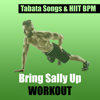 Tabata Songs - Bring Sally Up Workout (feat. Hiit BPM & Bring Sally Up) artwork