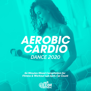 Hard EDM Workout - Aerobic Cardio Dance 2020: 60 Minutes Mixed Compilation for Fitness & Workout 140 bpm/32 Count (DJ MIX)