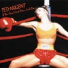 If You Can't Lick 'Em...Lick 'Em, Ted Nugent