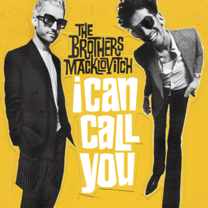 The Brothers Macklovitch - I Can Call You