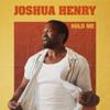 Joshua Henry - Hold Me Grafik
