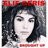 Elif Geris;Doreen Vanunu;Scott Paloian - Brought Up (feat. Doreen Vanunu & Scott Paloian)