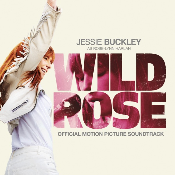 Jessie Buckley - Wild Rose (Official Motion Picture Soundtrack) album wiki, reviews