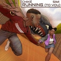 Chike & Simi - Running (To You) - Single