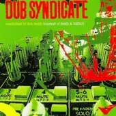 Dub Syndicate - Yes It Is Bless