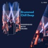 Drummed Chill Deep Didgeridoo with Drums Single
