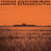 Ikebe Shakedown - See You On The Other Side