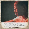 TJ Porter - Do You Care?