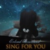 Sing for You - Radio Edition by Erlend Bratland iTunes Track 1