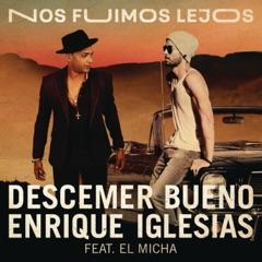 Nos Fuimos Lejos (feat. El Micha)
