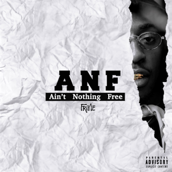 Friyie ANF: Ain't Nothing Free music review