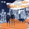 Lucas & Steve - Say Something kunstwerk