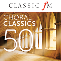 Various Artists - 50 Choral Classics (By Classic FM) artwork