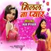 Milal Na Pyar Single