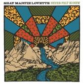 Shay Martin Lovette - Never Felt So New