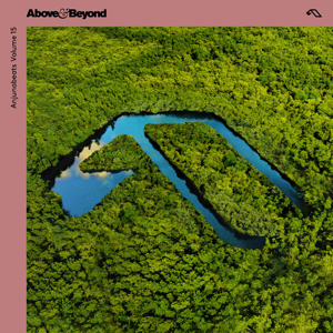 Above & Beyond - Anjunabeats, Vol. 15 (DJ Mix)