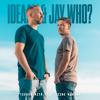 Ideaali & Jay Who? - Tiedän mitä teit viime kesänä artwork