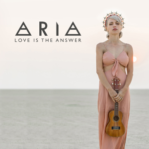 Aria - Love Is the Answer