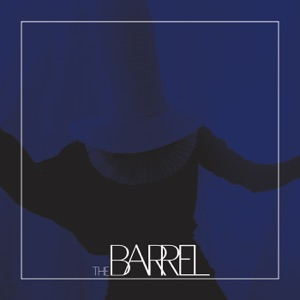 The Barrel - Single