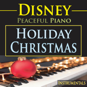 Disney Peaceful Piano: Holiday Christmas Instrumentals