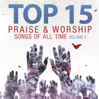 Heavenly Worship - Top 15 Praise & Worship Songs of All Time, Vol. 2