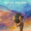 Mystical Yoga Music - Hang Drum + Flute + Tabla - EP