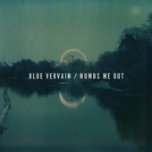 Blue Vervain - Numbs Me Out