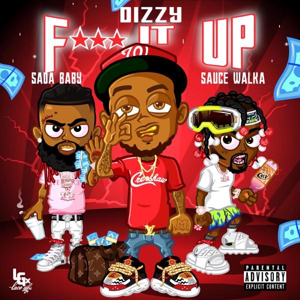 F**k It Up (feat. Sada Baby & Sauce Walka) - Single