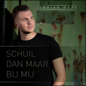Brian More - Schuil Dan Maar Bij Mij