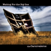 The Carnivaleros - Waiting for the Big One