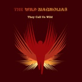 The Wild Magnolias - They Call Us Wild