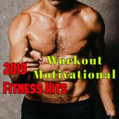 Workout Motivational – 2019 Fitness Hits, Workout Music Playlist