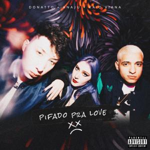 Donatto, Anaju & Kaio Viana - Pifado Pra Love